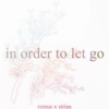 In Order To Let Go