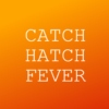 catch hatch fever
