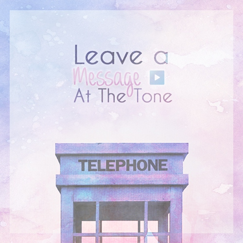 Leave a message at the tone