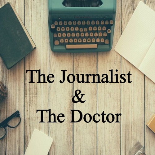 The Journalist & The Doctor