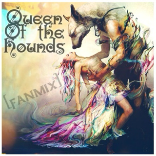 [Fanmix for Original story] - Queen Of the Hounds