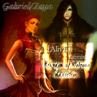 [AlivE] - Gabriel&Zoya - Kingdom Of Welcome Addiction