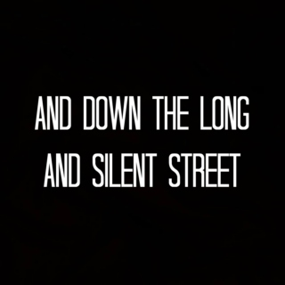 And down the long and silent street