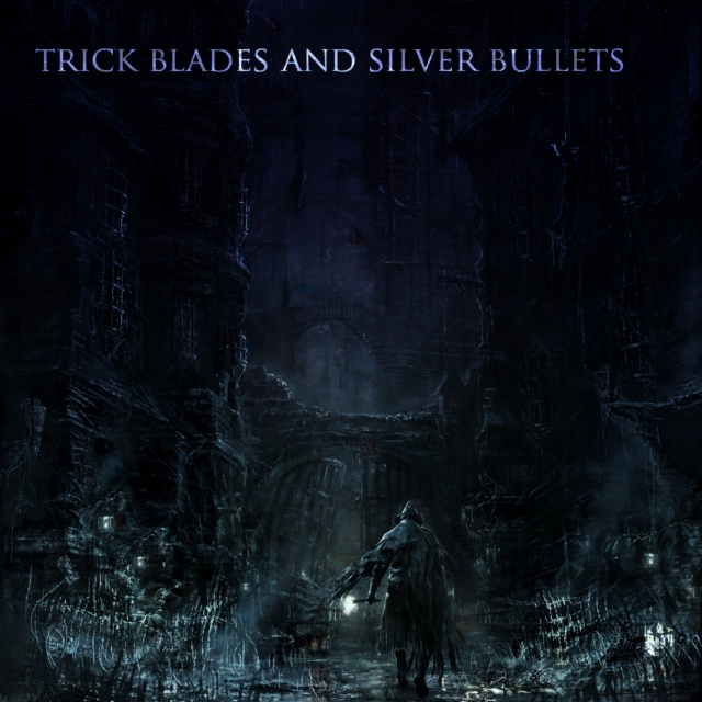 trick blades and silver bullets