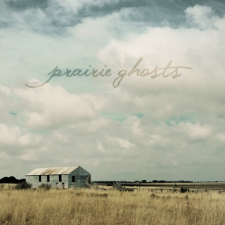 Prairie Ghosts