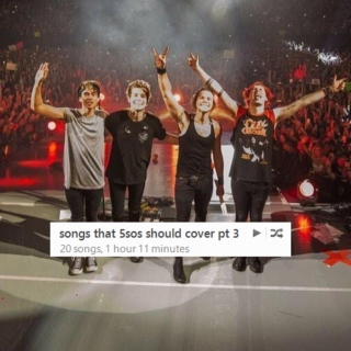songs that 5sos should cover pt 3