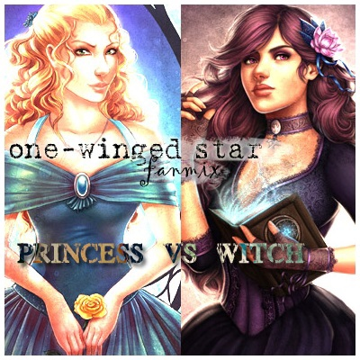 One-winged star fanmix - Princess vs witch