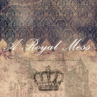 A Royal Mess