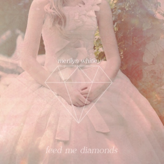 Feed Me Diamonds