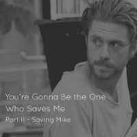 You're Gonna Be The One Who Saves Me Part II