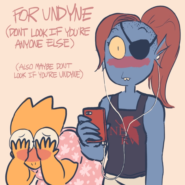 for undyne (don't look if you're anyone else)