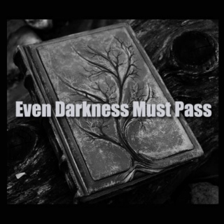 Even Darkness Must Pass