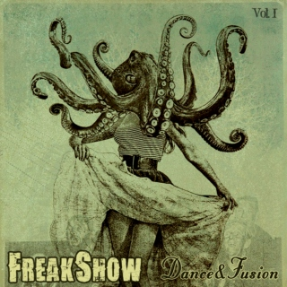 FreakShow Dance&Fusion Vol. I