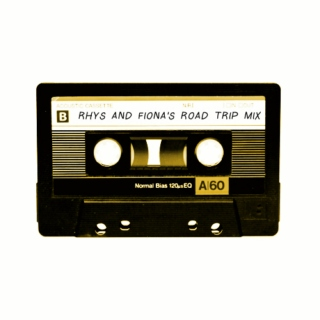 RHYS AND FIONA'S ROAD TRIP MIX