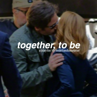 together, to be