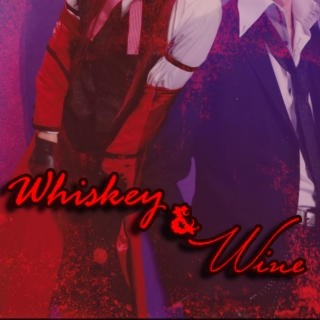 Whiskey & Wine (♥Grellic♥)