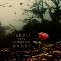 The Fae Play Dangerous Games