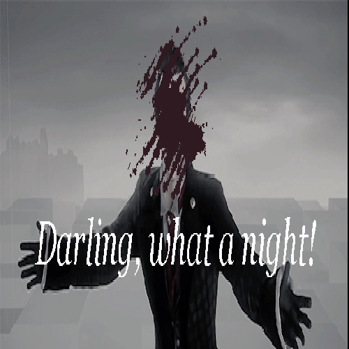 Darling, what a night!