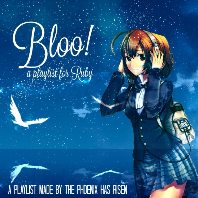 Bloo! (A personal playlist for Ruby)