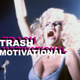 Trash Motivational