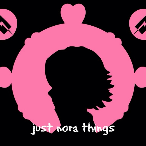 just nora things