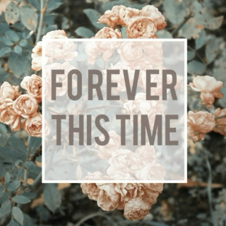 forever this time