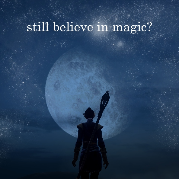 still believe in magic?