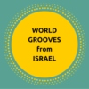 World Grooves from Israel