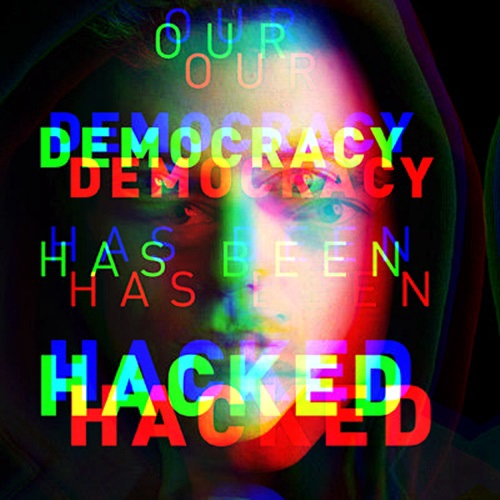 our democracy has been hacked.