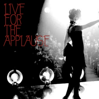 live for the applause
