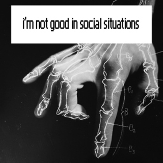 i'm not good in social situations