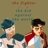 The Fighter // The Kid Against the World