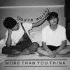 (you're worth) more than you think