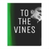 To The Vines