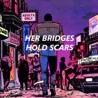 her bridges hold scars