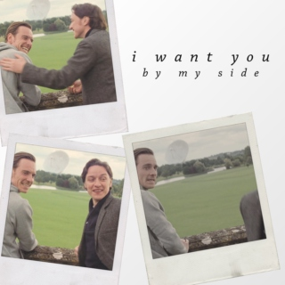 i want you by my side.