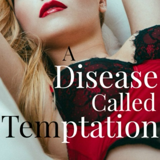 A Disease Called Temptation