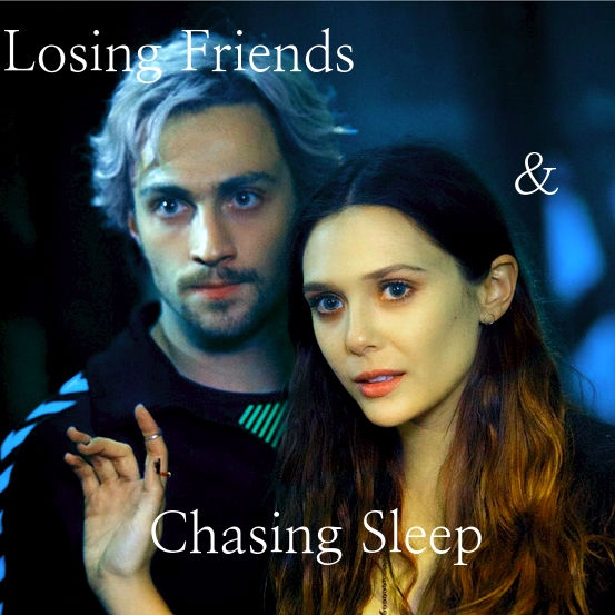 Losing Friends & Chasing Sleep