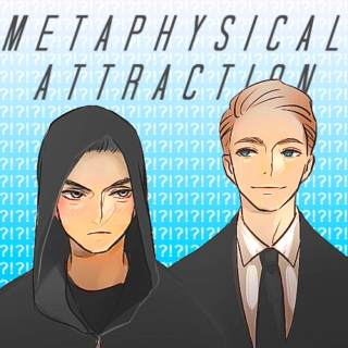 metaphysical attraction.
