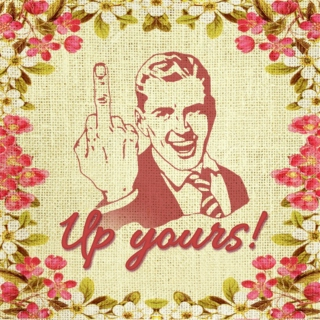 Up yours!