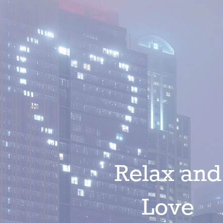 Relax and Love