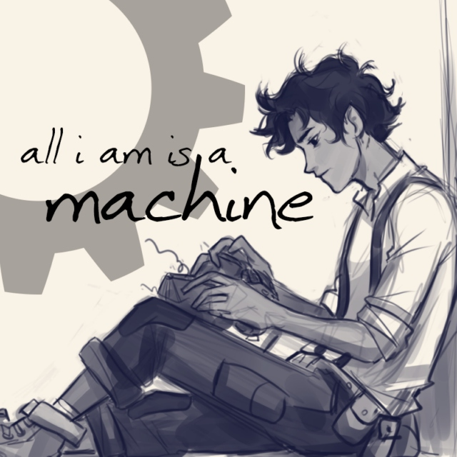 all i am is a machine