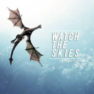 watch the skies.