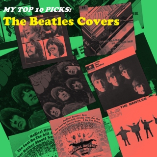 My Top 10 Picks: The Beatles Covers
