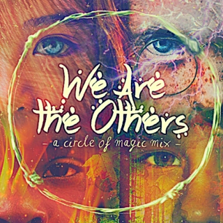 WE ARE THE OTHERS: A Circle of Magic Mix