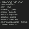 Drowning For You