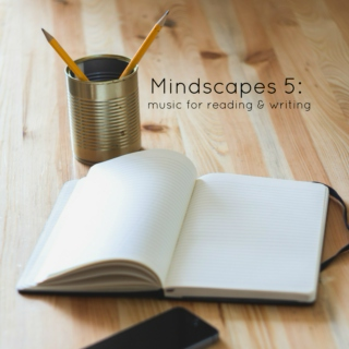 Mindscapes 5: Music for Reading and Writing