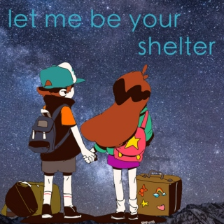 let me be your shelter