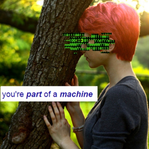 You're Part of a Machine