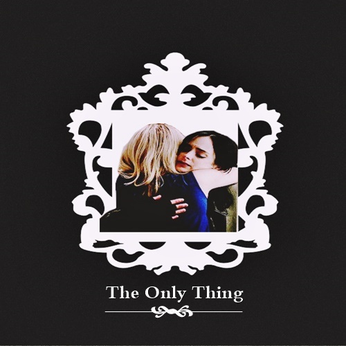 ❖ The Only Thing ❖